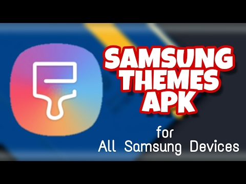 Samsung Themes Port for All Samsung Devices / Samsung Temalar APK Tüm  Samsung Cihazlar İçin