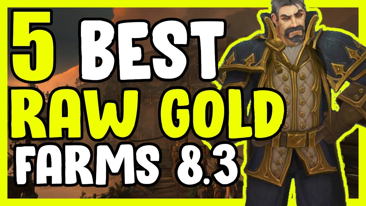 5 Best Raw Gold Farms In Wow Bfa 8 3 Gold Farming Gold Making Guide Youtube