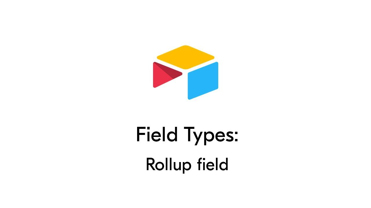 The Rollup Field in Airtable