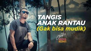 Andra Respati - TANGIS ANAK RANTAU - GAK BISA MUDIK (Official Music Video)