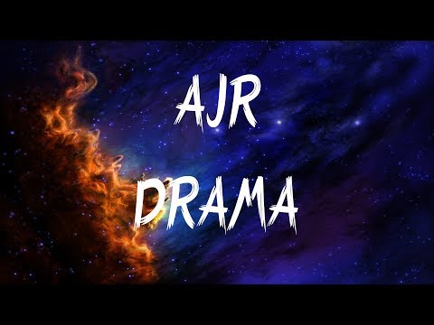 AJR - Drama (Lyrics / Lyric Video)