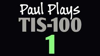 Paul Plays TIS 100 Epsiode 1