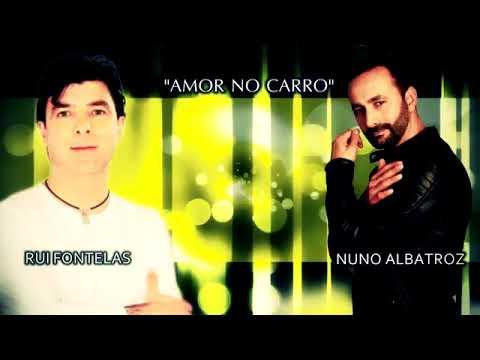 Rui Fontelas   Amor no Carro ft  Nuno Albatroz