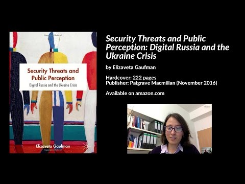 Security Threats & Public Perception: Digital Russia & the Ukraine Crisis, Lisa Gaufman