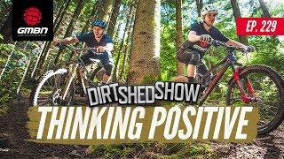 Self Improvement In Mountain Biking | Dirt Shed Show Ep. 229