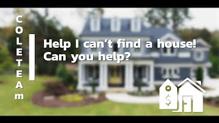 Help I can't find a house! Can you help?
