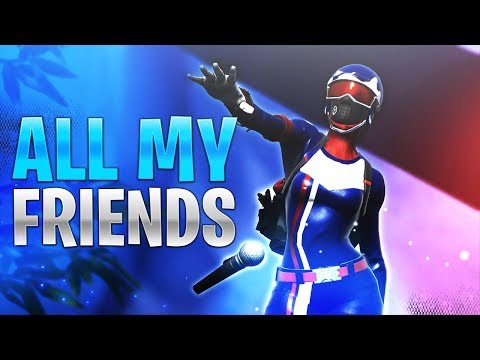 Fortnite Montage - All My Friends By 21 Savage & Post Malone