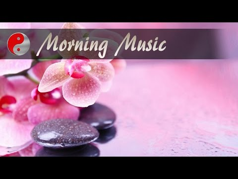 Instrumental Relaxing Music  For Good Mood - Morning Music For Positive Energy And Healing