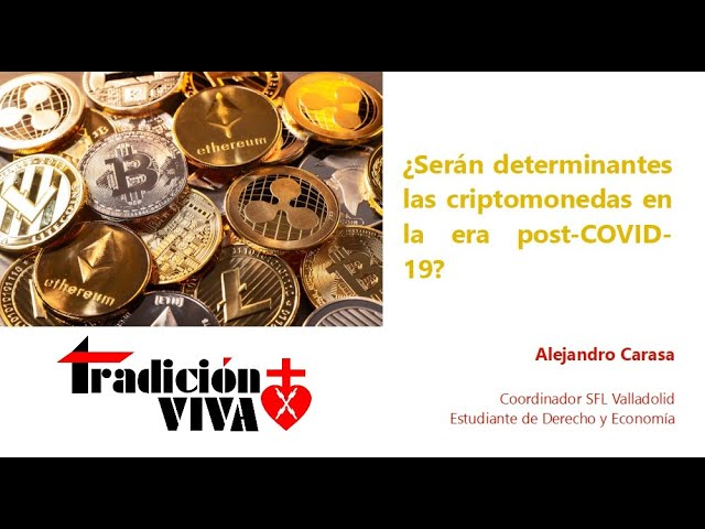 ¿Serán determinantes las criptomonedas en la era post-COVID19?