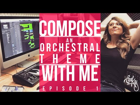 COMPOSE WITH ME   How To Compose an Orchestral Theme - Episode 1