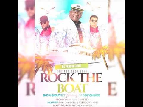 Boya Shafyiet ft Daddy Chinee - Rock The Boat (2019 Chutney Soca)