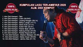 Didi Kempot Alm Tatu Full Album Lagu Pilihan Terambyar 2020 Tanpa Iklan