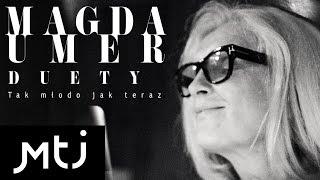 Magda Umer - Duety - tak młodo jak teraz