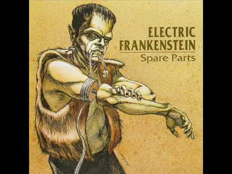 Electric Frankenstein - Spare Parts (Full Album)