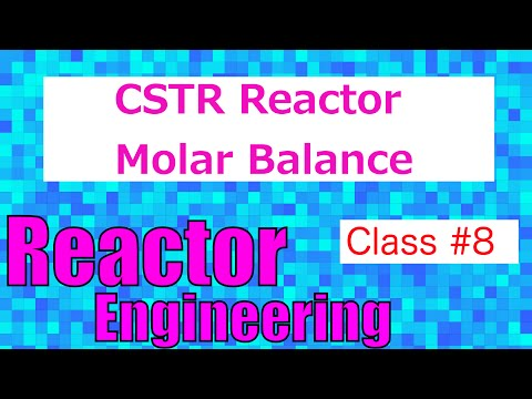 Continuous Stirred Tank Reactor (CSTR) Molar Balance Equatio