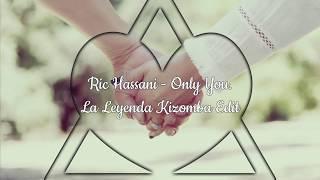 Only You - Ric Hassani (La Leyenda Kizomba Edit)