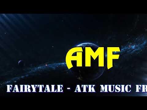 FairyTale   AMF   ATK Music Free