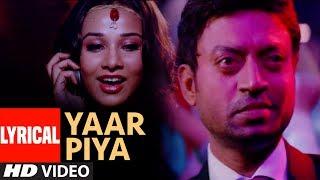 Yaar Piya Lyrical Video Song   The Killer   Irfan Khan, Emraan Hashmi, Nisha Kothari