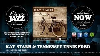 Kay Starr & Tennessee Ernie Ford - I'll Never Be Free (1950)