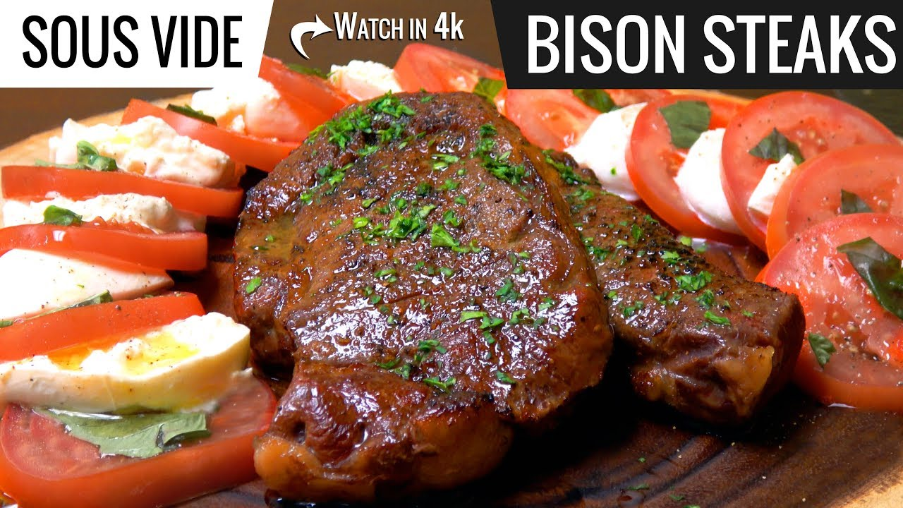 Best way to cook Bison Steak Sous Vide - Ribeye and New ...