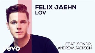 Felix Jaehn - LOV (feat. Sondr, Andrew Jackson) (Audio)