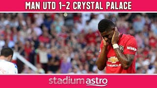 Manchester United 1 - 2 Crystal Palace   EPL Highlights   Astro SuperSport