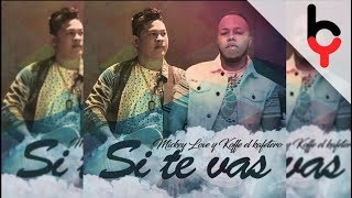 Mickey Love Ft Koffee El Kafetero - Si Te Vas