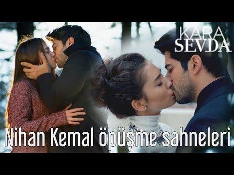 Kara Sevda - Nihan & Kemal Öpüşme Sahneleri
