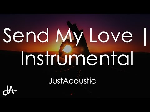 Send My Love (To Your New Lover) - Adele (Acoustic Instrumental)