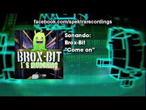 Brox-Bit - Come on