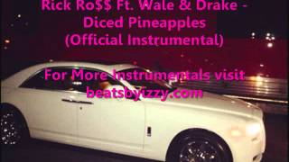 Diced Pineapples ft. Drake & Wale (Rick Ross Instrumental) Download free 2012