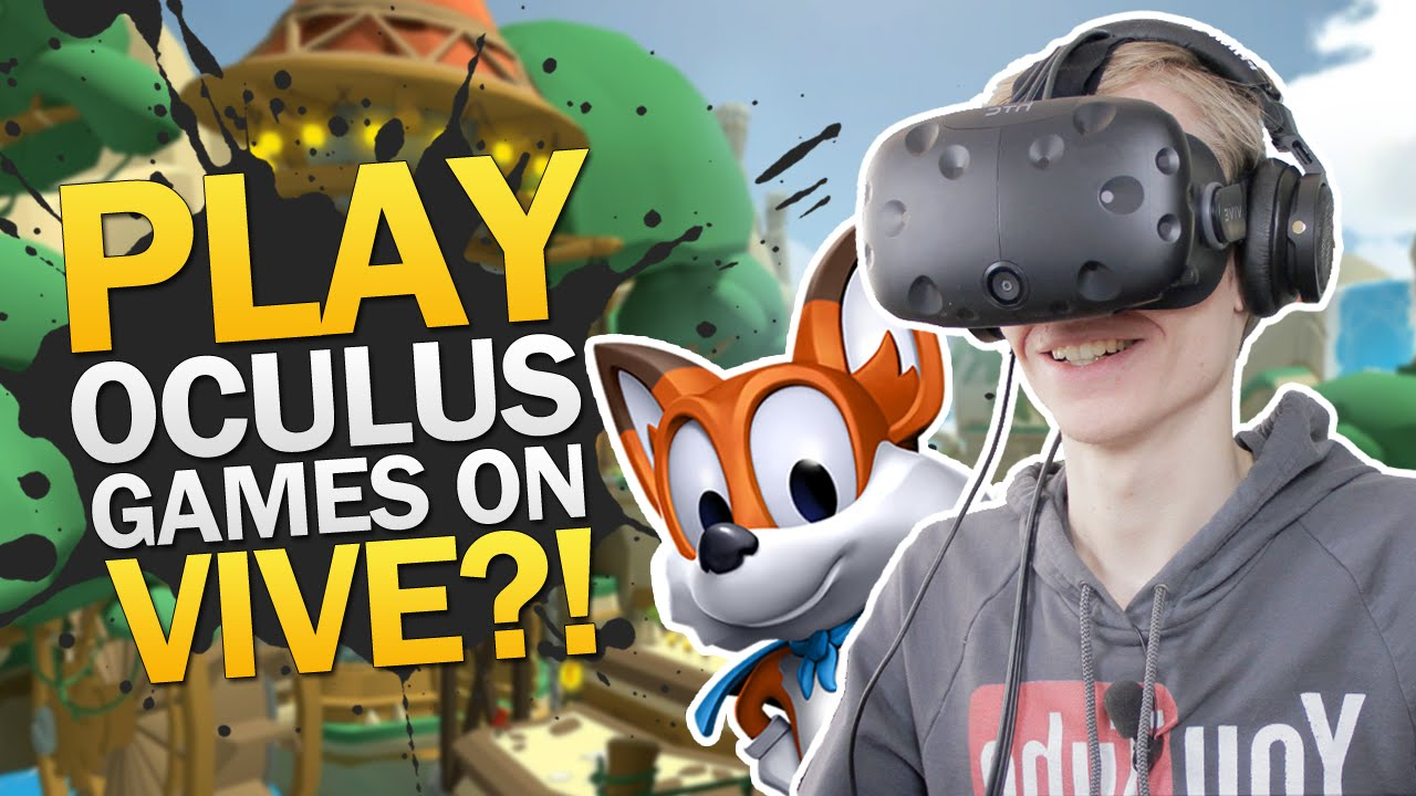 PLAYING OCULUS RIFT GAMES ON THE VIVE | Lucky's Tale: Revive (HTC Vive Gameplay)