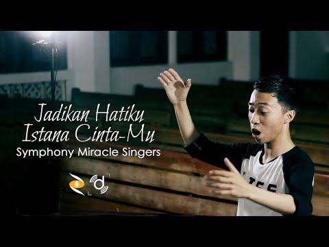 JADIKAN HATIKU ISTANA CINTAMU | Symphony Miracle Singers