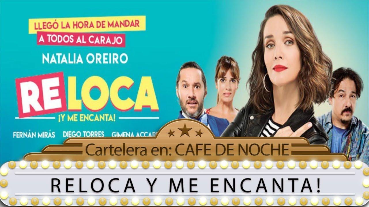 Ver RELOCA Y ME ENCANTA / Re-Loca / Natalia Oreiro – Cartelera en CAFÉ DE NOCHE en Español
