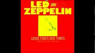 Led Zeppelin- Good Times Bad Times (HQ)