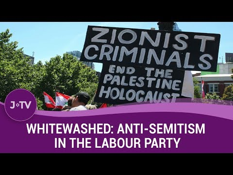 Whitewashed: Anti-Semitism in the Labour Party
