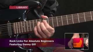Rock Licks For Absolute Beginners DVD Guitar Lessons With Danny Gill | Licklibrary