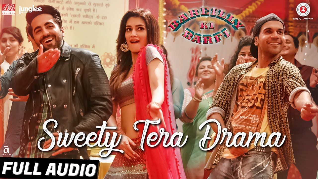 Sweety Tera Drama - Full Audio | Bareilly Ki Barfi | Kriti, Ayushmann & Rajkummar | Tanishk B