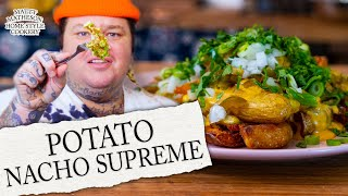 Loaded Potato Nachos Supreme | Home Style Cookery with Matty Matheson