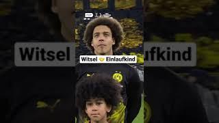 Witsel 🤝  Einlaufkind