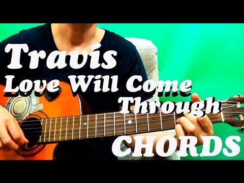 Guitar chords: Travis - Love Will Come Through (lyrics, chords ...