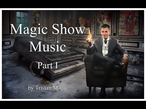 Music For Magicians - Magic Show Music - Magic Music (Tristan Magic)