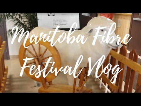 Manitoba Fibre Festival 2016 || VLOG