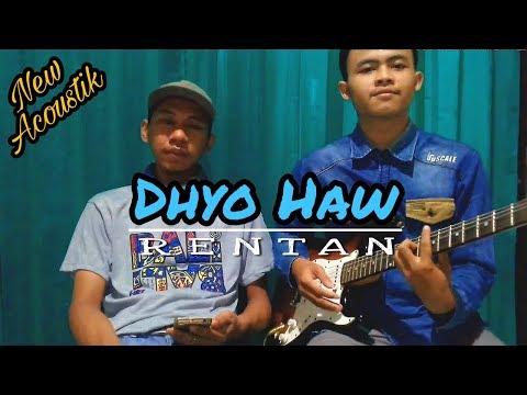 Dhyo Haw - Rentan cover Akustik