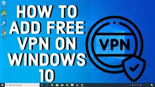 How To Add FREE VPN On WINDOWS 10 screenshot 4