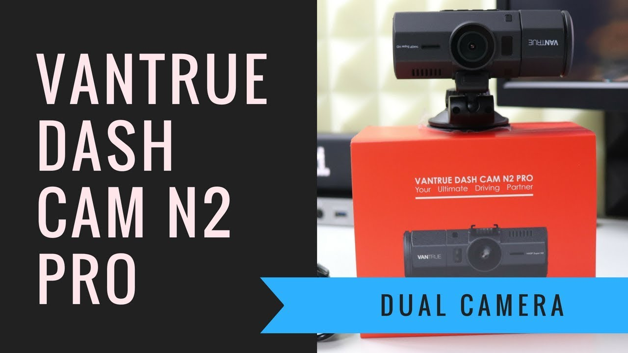 vantrue dash cam n2 pro unboxing and setup youtube. Black Bedroom Furniture Sets. Home Design Ideas