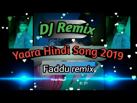 yaara-new-hindi-song-dj-remix-2019-|-jabrjast-faddu-remix-|-full-hi-fi-remix-|-nagpuri-remix.