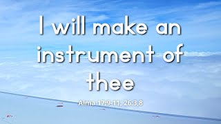 I Will Make An Instrument of Thee