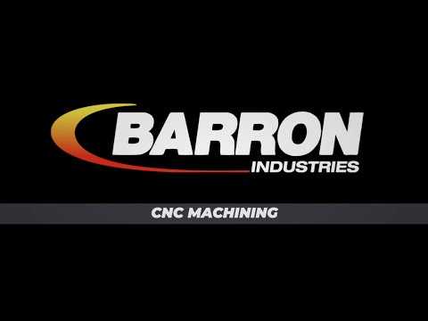 CNC Machining - Barron Industries