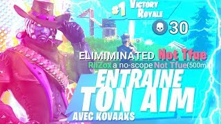 - COMMENT AMELIORER SON AIM SUR FORTNITE AVEC KOVAAK'S FPS AIM TRAINER !!